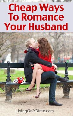 17 Cheap Ways To Romance Your Husband This Valentine's Day cheap entertainment, cheap dates, save money eating out valentine's day ideas, cheap valentine ideas