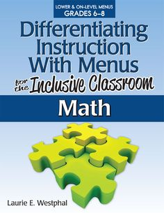Differentiating Instruction With Menus for the Inclusive Classroom: Math (Grades 6-8)