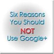 Six reasons you should NOT use Google+