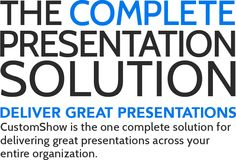CustomShow.com is the complete presentation solution.