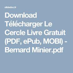 Download Télécharger Le Cercle Livre Gratuit (PDF, ePub, MOBI) - Bernard Minier.pdf