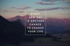New Day Inspirational Quotes   ... New Day Is Another Chance To Change Your Life ~ Inspirational Quote