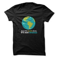 Buying Keep the Earth Clean, Its Not Uranus cheap online