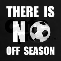 No Off Season Soccer White T-Shirt by nooffseasonsoccer