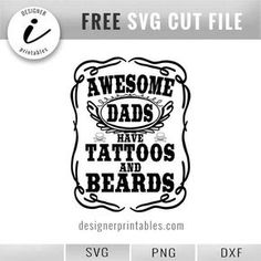 free svg files, awesome dads have tattoos and beards, dad shirt idea Silhouette Cameo Projects, Silhouette Design, Vinyl Shirts, T Shirts, Tees, Father's Day Printable, Cricut Svg Files Free, Dad Quotes, Mommy Quotes