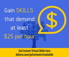Gain skills that demand at least $25 per hour in the International Virtual Job Market. Get Instant Virtual Skills here http://jhilario.com/getinstantvirtualskills