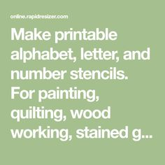 Free stencils stencil print customize or make your own free at make printable alphabet letter and number stencils for painting quilting wood spiritdancerdesigns Images