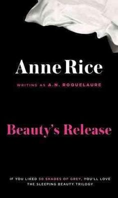 Beauty's Release: The Sequel to the Claiming of Sleeping Beauty and Beauty's Punishment