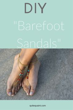 """Make sure you check out these Boho inspired, DIY """"Barefoor Sandals!"""" Next time you go to the beach, these will be perfect accessory to go with your big floppy hat, flirty sundress, and eclectic sunglasses."""