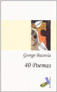 40 Poemas / George Bacovia ; selección, traducción al español, prólogo y datos bio-bibliográficos de Dan Munteanu Colán - Tegueste, Tenerife : Baile del Sol, D.L. 2008