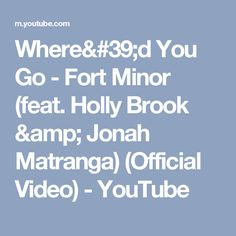 Where'd You Go - Fort Minor (feat. Holly Brook & Jonah Matranga) (Official Video) - YouTube