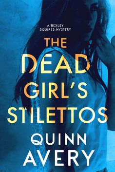 "Read ""The Dead Girl's Stilettos (A Bexley Squires Mystery) Bexley Squires Mystery, by Quinn Avery available from Rakuten Kobo. A playground for the rich and famous, a murdered Jane Doe, and a beloved celebrity. Journalist Bexley Squires might be o. Thriller Novels, Mystery Novels, Mystery Series, Mystery Thriller, Romance, Cozy Mysteries, Kindle, Books To Read, Stilettos"