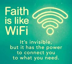 Faith is like wifi. christian inspiration, truth, inspirational quotes, sayings, Bible Inspirational Bible Quotes, Lds Quotes, Bible Verses Quotes, Faith Quotes, Great Quotes, Motivational Quotes, Scriptures, Bible Quotes For Teens, Rumi Quotes