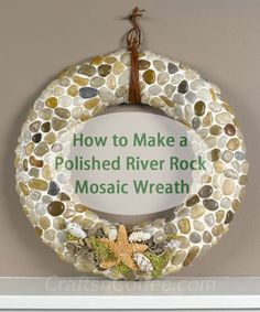 Another Summer Beach Wreath tutorial from Crafts 'n Coffee. This Polished River Rock Wreath is made with dollar store supplies (or of course, you could collect your own rocks).
