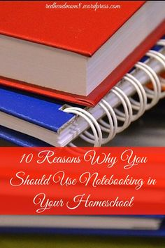 Why you should use notebooking in your homeschool.
