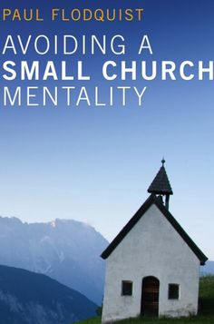 Avoiding a Small Church Mentality (BY Paul Flodquist; Imprint: Resource Publications). Small churches are not usually a pastor's dream. The fewer the number of people in attendance on a Sunday morning, the more the question persists--why? While books dealing with church growth provide strategies to increase membership, they do not focus upon the root cause of why congregations lose members. They also do not answer the question: Why do some churches remain small? This book answers both of...
