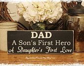 Fathers Day is coming......DAD A Sons First Hero A Daughters First Love APSS -Wood Sign- Fathers Day Gift from Son Daughter