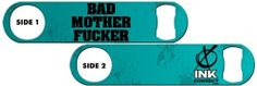 Killer Inked Bottle Opener: Bad MoFo - Teal by Ink Correct. $8.50. The Bartenders Pro Speed Opener with a Full Color Custom Images on Both Sides! Also known as Poppers, Church Keys, Bar Keys, Blades, Flats or Mambas.  Durable and attractive, these openers are  designed for Professional Bartenders or casual home use. Available in many colors, styles and finishes. All bottle openers are made of solid steel and are water proof, stain resistant and scratch resistant! These are...