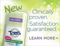 Natural Personal Care Products | Tom's of Maine Home: I get my children's strawberry tooth paste: fluoride free and my unscented deodorant aluminum free.