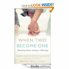 When Two Become One: Enhancing Sexual Intimacy in Marriage by Christopher McCluskey. $11.87. Publisher: Revell (July 1, 2006). 189 pages. Author: Christopher McCluskey