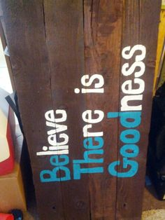 Be the good pallet sign (hoc made 6-14)