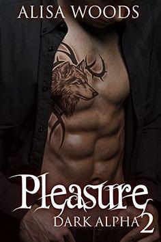 Pleasure (Dark Alpha 2) : New Adult Paranormal Romance, http://www.amazon.com/dp/B00SF0TF2G/ref=cm_sw_r_pi_awdm_Ejfwwb18SM63K