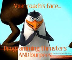 "Your coach's face... programming thrusters AND burpees!"" #Gym #Humour #CrossFit"