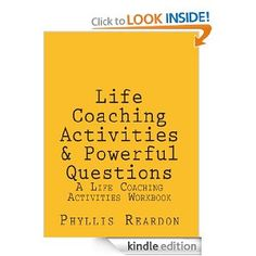 Life Coaching Activities & Powerful Questions -- by Phyllis Reardon.  Click the picture for more.....