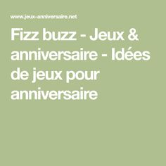 Fizz buzz - Jeux & anniversaire - Idées de jeux pour anniversaire Fizz Buzz, Math, Fun Ideas, Kids Learning, Birthdays, Math Resources, Mathematics