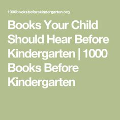 Books Your Child Should Hear Before Kindergarten | 1000 Books Before Kindergarten