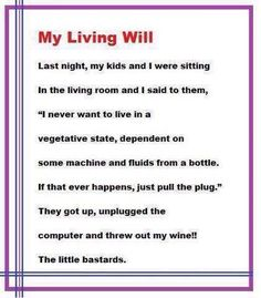 My Living Will....