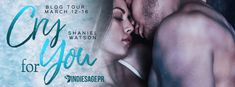 Book Crazy: Blog Tour & Giveaway: Cry For You by Shaniel Watson!