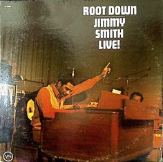 Jimmy Smith - Root Down - Jimmy Smith Live! at Discogs