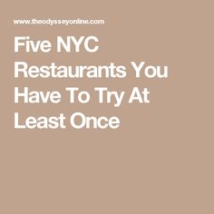 Five NYC Restaurants You Have To Try At Least Once