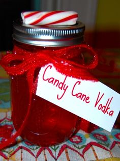 Candy Vodka    1 cup of any sugar candy you want (Candycanes, Lemon heads, skittles, etc..)  1 mason jar- Soak for two days in a Mason Jar filled with vodka.  *Done- pour into bottles & label.