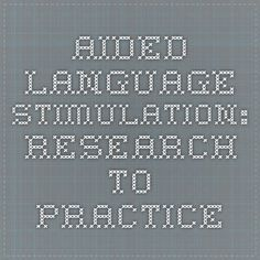 Aided Language Stimulation: Research to Practice