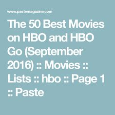The 50 Best Movies on HBO and HBO Go (September 2016) :: Movies :: Lists :: hbo :: Page 1 :: Paste