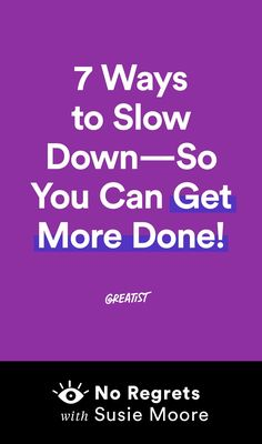 Tip 1: You don't always have to hustle. #greatist http://greatist.com/live/ways-to-slow-down-so-you-can-speed-up