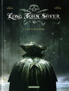 """Long John Silver: Lady Vivian Hastings"" de Dorison y Lauffray Charles Vane, Pirate Art, Pirate Life, Pirate Ships, Lady, Bd Comics, Black Sails, Long Johns, Jack Sparrow"