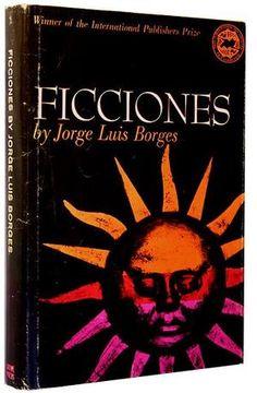 Jorge Luis BORGES. Ficciones.