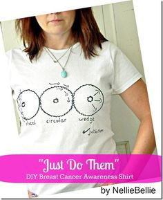 """""""Just do them"""" a Quick & Easy Boobie shirt…breast cancer awareness! -- Educational cuteness! The arrows on the boo-behs show different ways to do breast exams. Win!"""