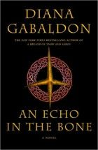 An Echo In The Bone (7th Novel in Outlander Series)...awaiting book 8, Diana has blogged that she hopes to be through with it the end of 2012