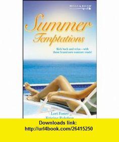 Summer Temptations (Sensual Romance) (9780263841084) Lori Foster , ISBN-10: 0263841081  , ISBN-13: 978-0263841084 ,  , tutorials , pdf , ebook , torrent , downloads , rapidshare , filesonic , hotfile , megaupload , fileserve