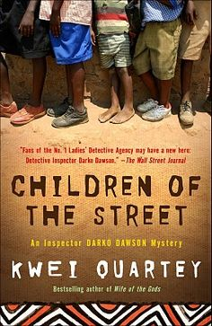 love this book, children of the street - by kwei quartey. #ghana #mystery!