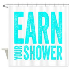 Earn Your Shower Shower Curtain #fitness #motivation
