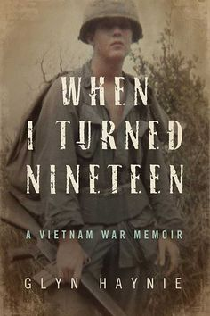 """Read """"When I Turned NIneteen A Vietnam War Memoir"""" by Glyn Haynie available from Rakuten Kobo. It's the year I was serving in the U. Army with my brothers of First Platoon Company A Bde Americal Date, Memoir Writing, Vietnam War Photos, Book Review Blogs, Vietnam Veterans, Inspirational Books, Book Cover Design, Love Reading, Nonfiction Books"""