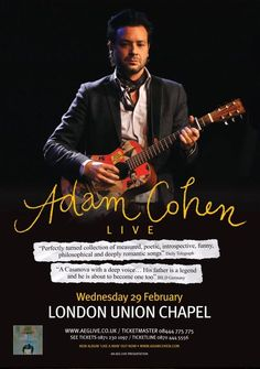 Adam Cohen = my new favorite Adam Cohen, Leonard Cohen, Event Posters, Amazing Man, Romantic Songs, Bob Dylan, A Good Man, Royals, The Voice