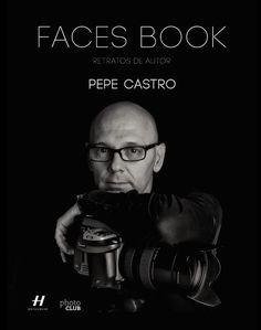 Faces book : retratos de autor / Pepe Castro ; [prólogo por Juan Ramón Lucas y José María Íñigo]