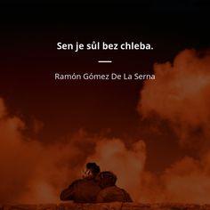Sen je sůl bez chleba. - Ramón Gómez De La Serna #sny Ramones, Jaba, Author