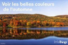 Voir les belles couleurs de l'automne